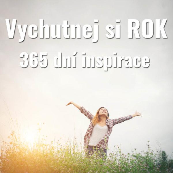 Program: Vychutnej si ROK – 365 dní inspirace