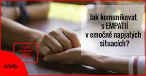 Jak komunikovat s EMPATIÍ v emočně napjatých   situacích?